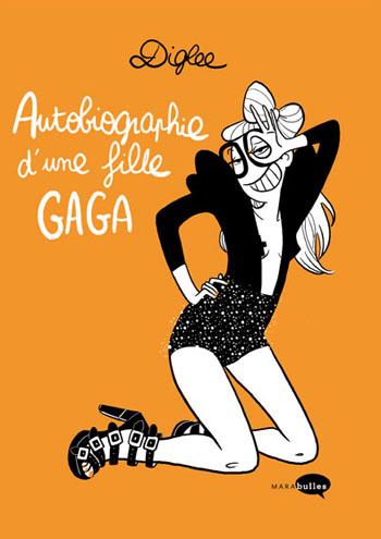 autobiographie-fille-gaga-diglee